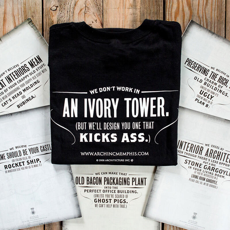 Ad campaign for Architecture Inc., with funny headlines like we don't live in an ivory tower, but we can design you one that kicks ass